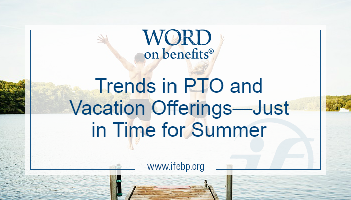 Trends in PTO and Vacation Offerings—Just in Time for Summer