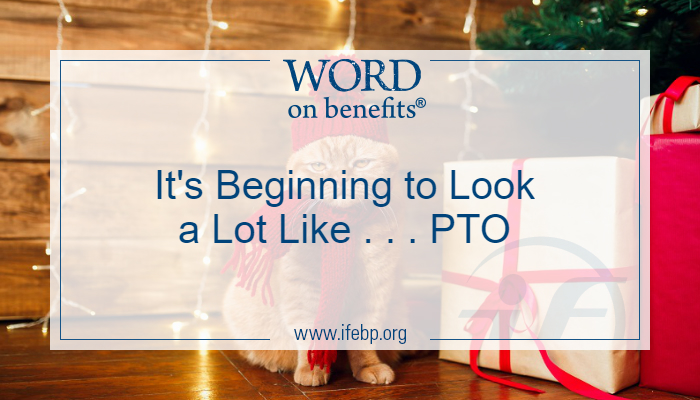 It's Beginning to Look a Lot Like . . . PTO