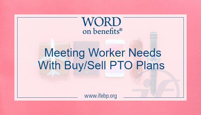 Meeting Worker Needs With Buy/Sell PTO Plans