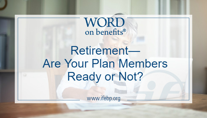 Retirement—Are Your Plan Members Ready or Not?