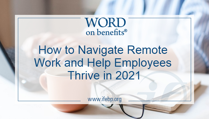 How to Navigate Remote Work and Help Employees Thrive in 2021
