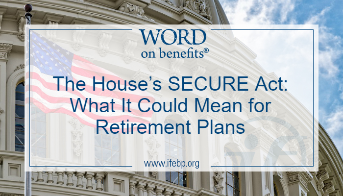 The House's SECURE Act: What It Could Mean for Retirement Plans
