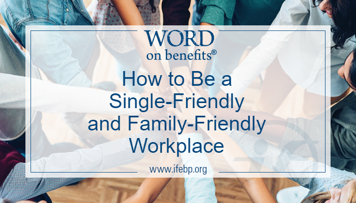 How to Be a Family-Friendly and Single-Friendly Workplace