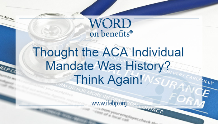 Thought the ACA Individual Mandate Was History? Think Again!
