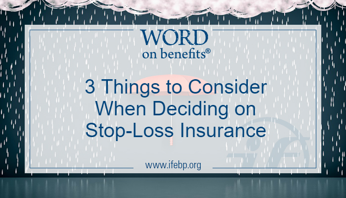 3 Things to Consider When Deciding on Stop-Loss Insurance