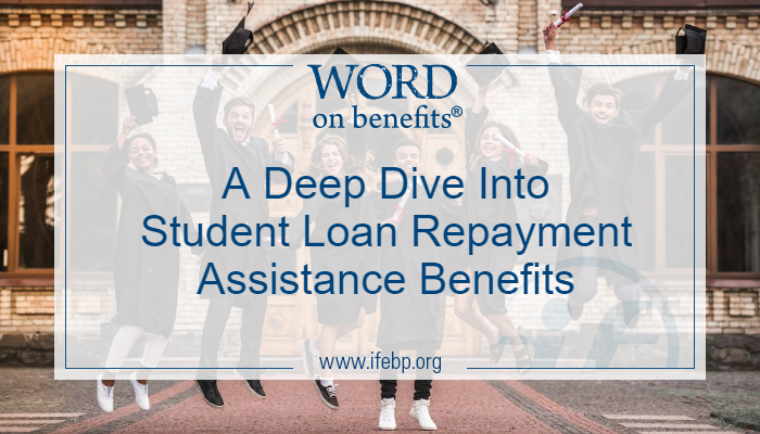A Deep Dive into Student Loan Repayment Assistance Benefits