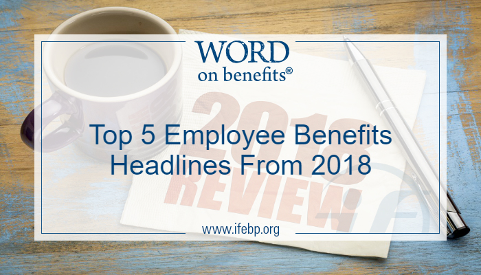 Top 5 Employee Benefits 2018 Headlines