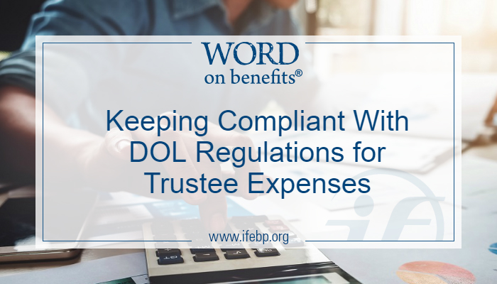 Keeping Compliant With DOL Regulations for Trustee Expenses