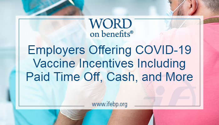 Employers Offering COVID-19 Vaccine Incentives Including Paid Time Off, Cash, and More