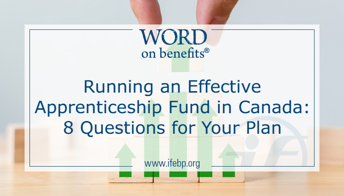 Running an Effective Apprenticeship Fund in Canada: 8 Questions for Your Plan