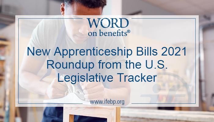 New Apprenticeship Bills 2021 Roundup from the U.S. Legislative Tracker