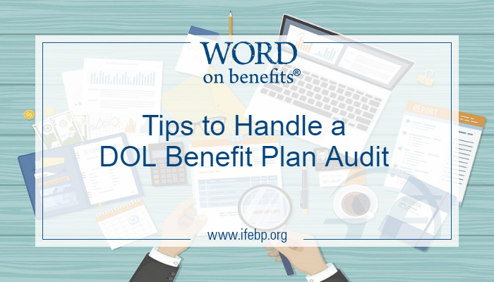 Tips to Handle a DOL Benefit Plan Audit