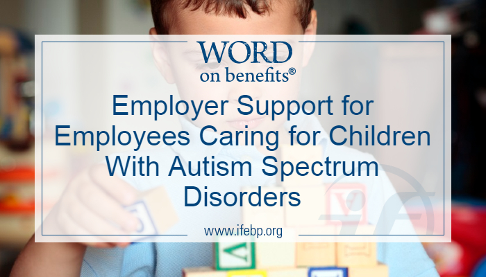 Employer Support for Employees Caring for Children With Autism Spectrum Disorders