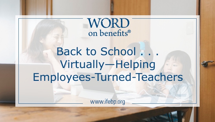 Back to School . . . Virtually—Helping Employees-Turned-Teachers