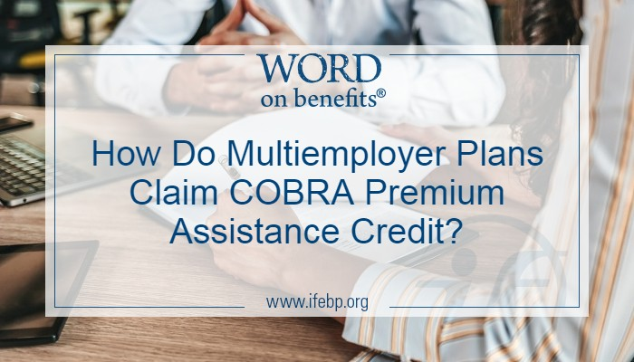 How Do Multiemployer Plans Claim COBRA Premium Assistance Credit?
