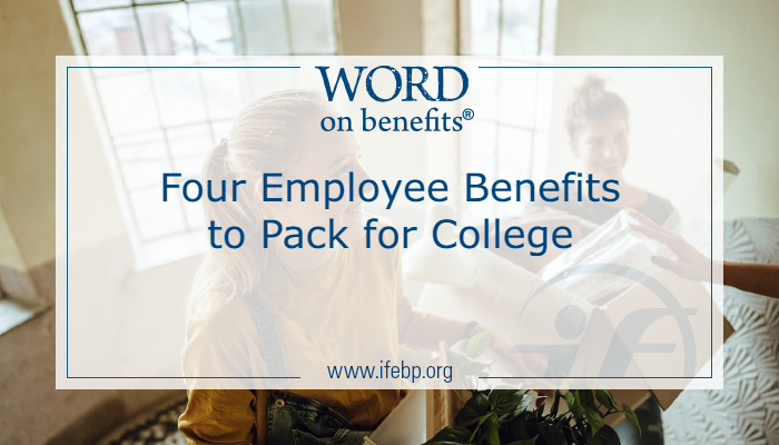 Four Employee Benefits to Pack for College