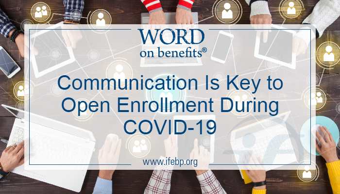 Communication Is Key to Open Enrollment During COVID-19