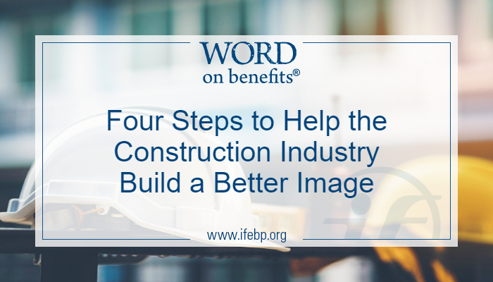 Four Steps to Help the Construction Industry Build a Better Image
