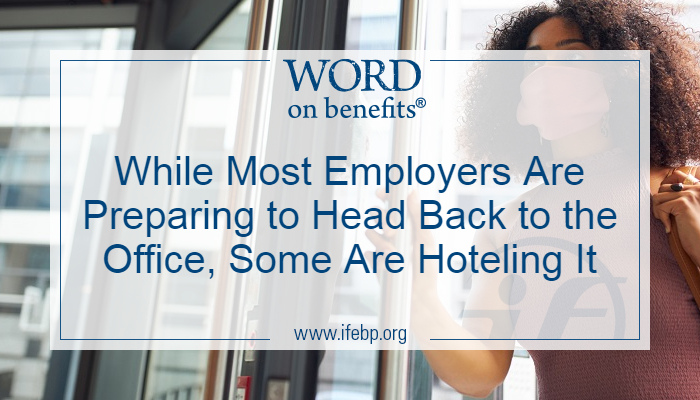 While Most Employers are Preparing to Head Back to the Office, Some are Hoteling It