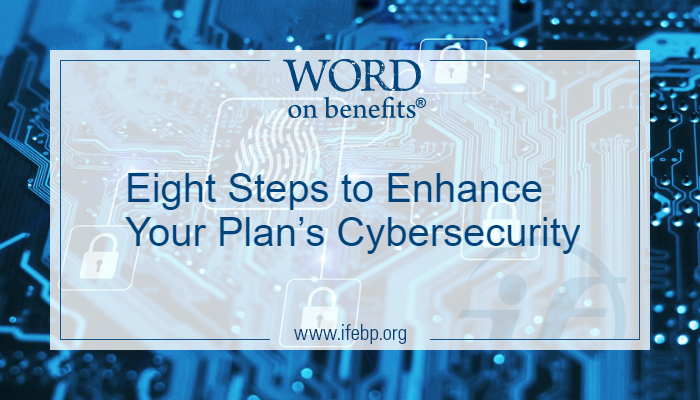 Eight Steps to Enhance Your Plan's Cybersecurity