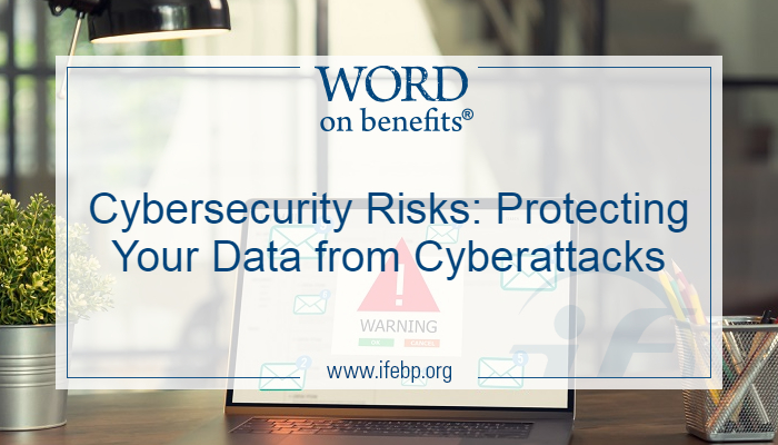 Cybersecurity Risks: Protecting Your Data from Cyberattacks