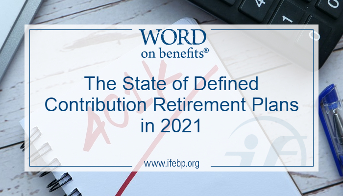 The State of Defined Contribution Retirement Plans in 2021
