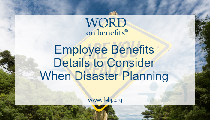 Employee Benefits Details to Consider When Disaster Planning