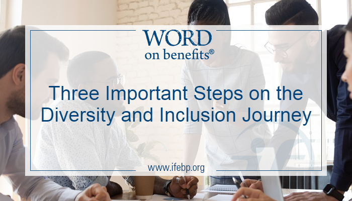 Three Important Steps on the Diversity and Inclusion Journey
