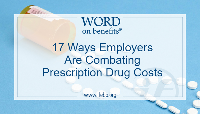 17 Ways Employers Are Combating Prescription Drug Costs
