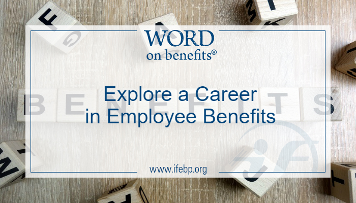 Explore a Career in Employee Benefits