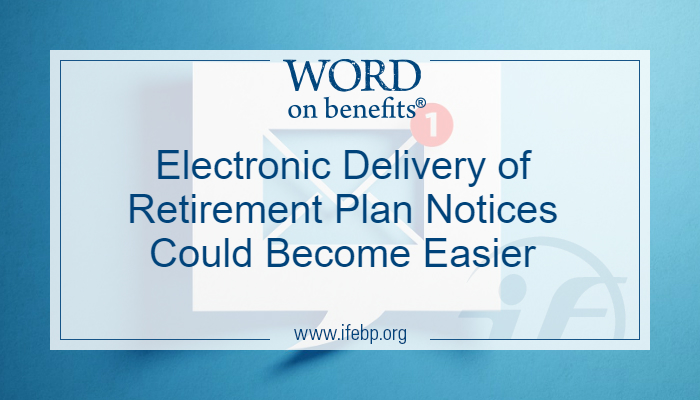 Electronic Delivery of Retirement Plan Notices Could Become Easier
