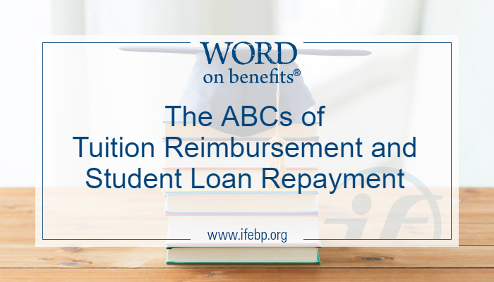 The ABCs of Tuition Reimbursement and Student Loan Repayment