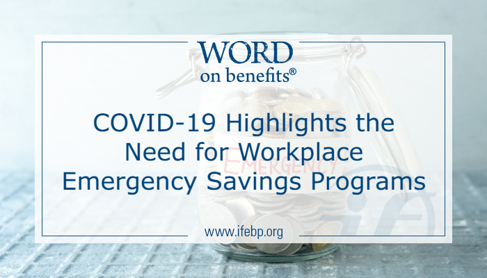 COVID-19 Highlights the Need for Workplace Emergency Savings Programs