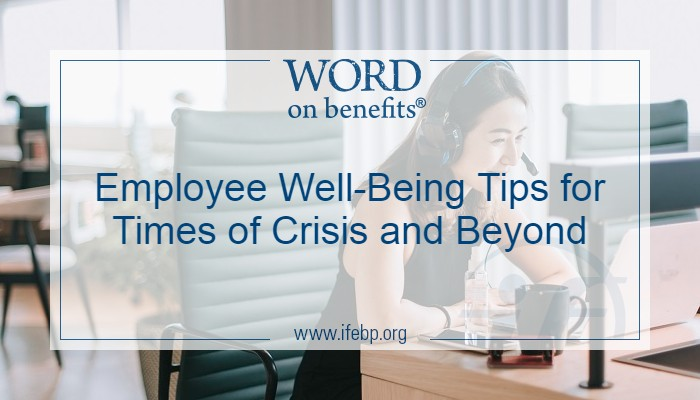 Employee Well-Being Tips for Times of Crisis and Beyond