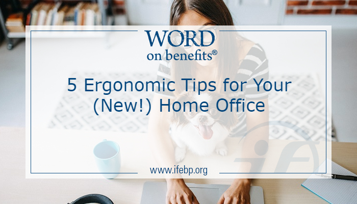 5 Ergonomic Tips for Your (New!) Home Office