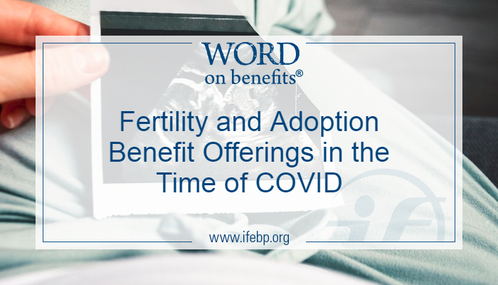 Fertility and Adoption Benefit Offerings in the Time of COVID