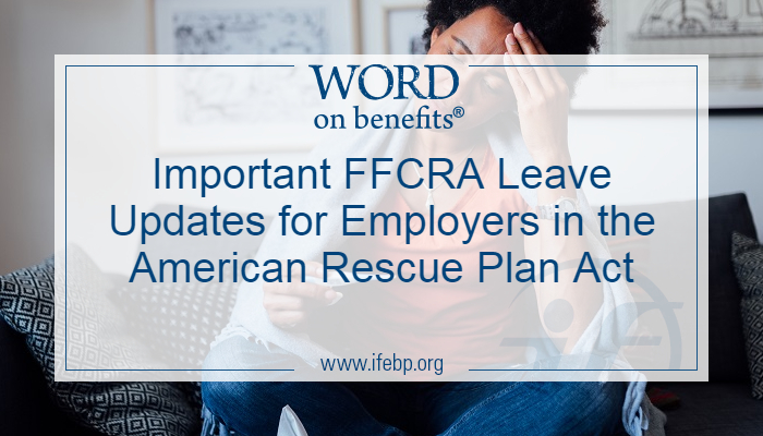 Important FFCRA Leave Updates for Employers in the American Rescue Plan Act
