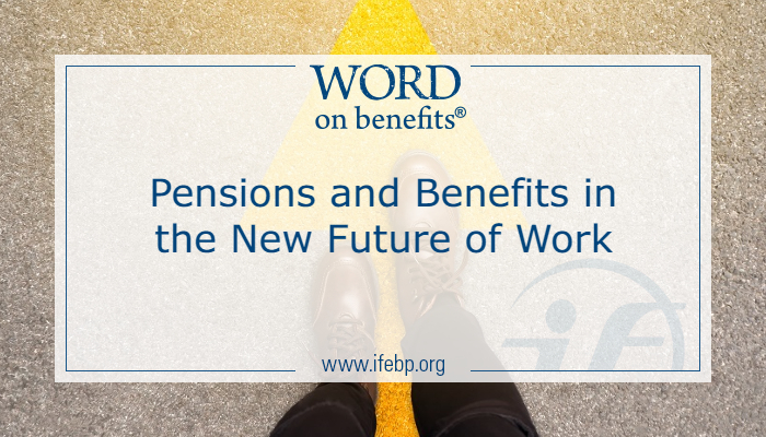 Pensions and Benefits in the New Future of Work