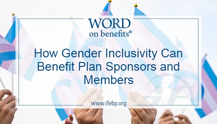 How Gender Inclusivity Can Benefit Plan Sponsors and Members