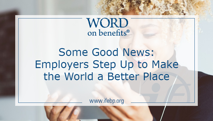 Some Good News: Employers Step Up to Make the World a Better Place