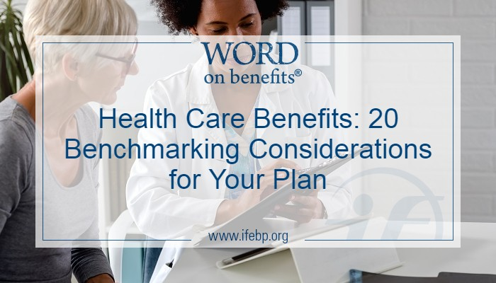 Health Care Benefits: 20 Benchmarking Considerations for Your Plan