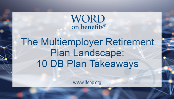 The Multiemployer Retirement Plan Landscape: 10 DB Plan Takeaways