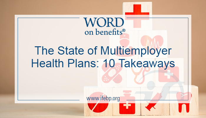 The State of Multiemployer Health Plans: 10 Takeaways