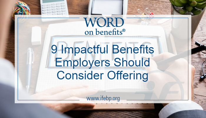 9 Impactful Benefits Employers Should Consider