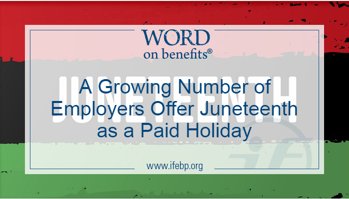 A Growing Number of Employers Offer Juneteenth as a Paid Holiday