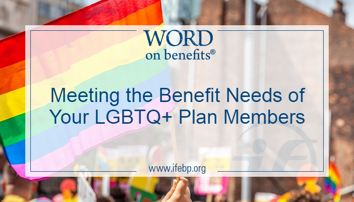 Meeting the Benefit Needs of Your LGBTQ+ Plan Members