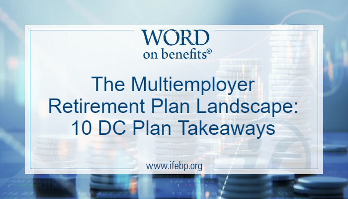 The Multiemployer Retirement Plan Landscape: 10 DC Plan Takeaways