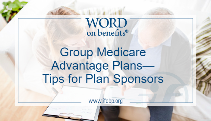 Group Medicare Advantage Plans—Tips for Plan Sponsors
