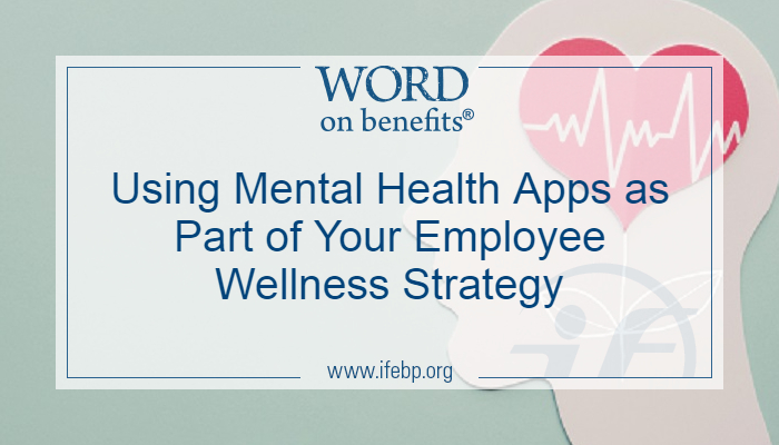 Using Mental Health Apps as Part of Your Employee Wellness Strategy