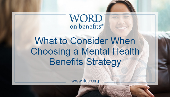 What to Consider When Choosing a Mental Health Benefits Strategy